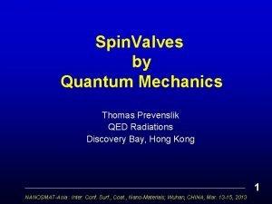 Spin Valves by Quantum Mechanics Thomas Prevenslik QED