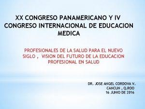 XX CONGRESO PANAMERICANO Y IV CONGRESO INTERNACIONAL DE