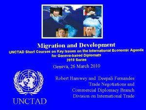 Migration and Development nomic Agenda UNCTAD Short Courses