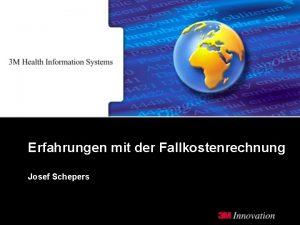 Erfahrungen mit der Fallkostenrechnung Josef Schepers Erfahrungen mit