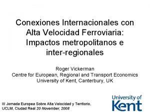 Conexiones Internacionales con Alta Velocidad Ferroviaria Impactos metropolitanos