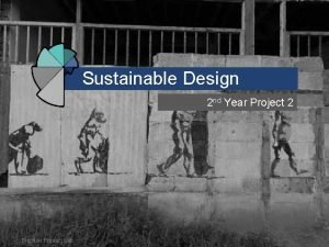 Sustainable Design 2 nd Year Project 2 Brighton