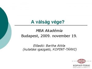 A vlsg vge MBA Akadmia Budapest 2009 november