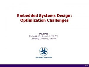 Embedded Systems Design Optimization Challenges Paul Pop Embedded