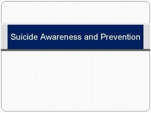 Suicide Awareness and Prevention Learning Topics Suicide and