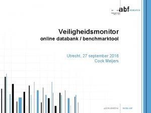 Veiligheidsmonitor online databank benchmarktool Utrecht 27 september 2016