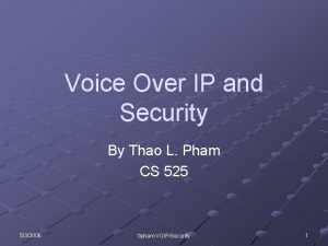 Voice Over IP and Security By Thao L