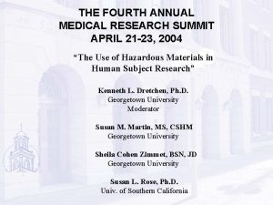 THE FOURTH ANNUAL MEDICAL RESEARCH SUMMIT APRIL 21