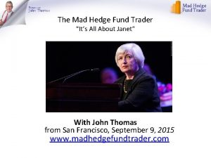 The Mad Hedge Fund Trader Its All About