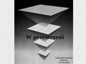 W przestrzeni Zofia Miechowicz Otwock 27 01 2012