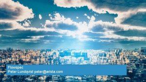 Flowspec Peter Lundqvist peterarista com Cloud Builders Confidential