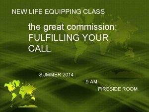 NEW LIFE EQUIPPING CLASS the great commission FULFILLING