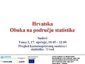 Hrvatska Obuka na podruju statistike Sudovi Tema 2