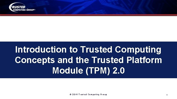 Introduction to Trusted Computing Concepts and the Trusted