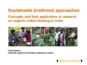 Sustainable livelihood approaches Concepts and their application in