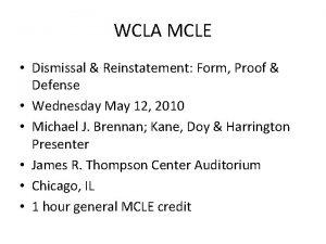 WCLA MCLE Dismissal Reinstatement Form Proof Defense Wednesday