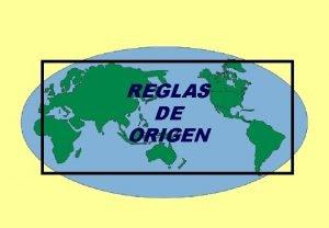 REGLAS DE ORIGEN NORMAS DE ORIGEN PREFERENCIAL Acuerdos