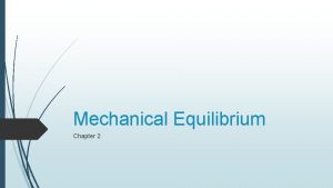 Mechanical Equilibrium Chapter 2 Rope Tricks Break up