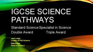 IGCSE SCIENCE PATHWAYS Standard Science Specialist in Science