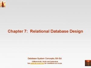 Chapter 7 Relational Database Design Database System Concepts