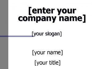 enter your company name your slogan your name