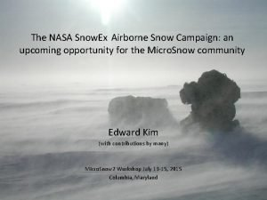 The NASA Snow Ex Airborne Snow Campaign an