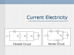 Current Electricity Parallel Circuit Series Circuit What You