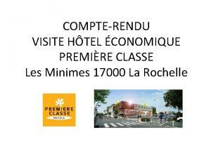 COMPTERENDU VISITE HTEL CONOMIQUE PREMIRE CLASSE Les Minimes
