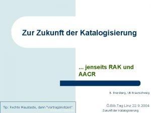 Zur Zukunft der Katalogisierung jenseits RAK und AACR