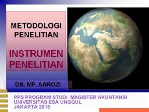 METODOLOGI PENELITIAN INSTRUMEN PENELITIAN DR MF ARROZI PPS