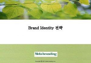 Brand Identity Copyright 2001 Meta branding Inc Brand