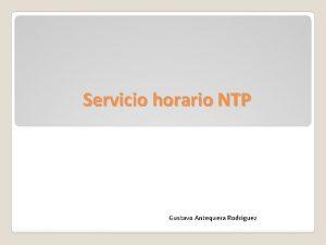 Servicio horario NTP Gustavo Antequera Rodrguez El Servicio