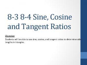 8 3 8 4 Sine Cosine and Tangent