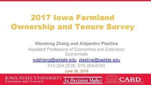 2017 Iowa Farmland Ownership and Tenure Survey Wendong