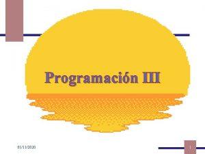 Programacin III 01112020 1 Introduccin a la Programacin