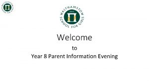 Welcome to Year 8 Parent Information Evening Accelerated