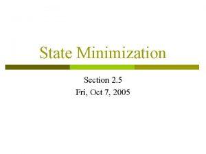 State Minimization Section 2 5 Fri Oct 7