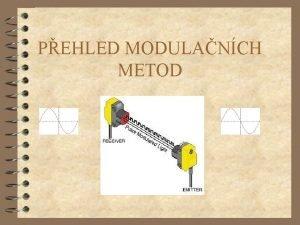 PEHLED MODULANCH METOD OBECN SDLOVAC ETZEC KDOVN MODULACE