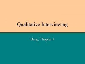 Qualitative Interviewing Berg Chapter 4 Qualitative cf Quantitative