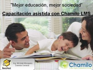 Mejor educacin mejor sociedad Capacitacin asistida con Chamilo