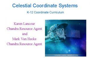 Celestial Coordinate Systems K12 Coordinate Curriculum Karen Lancour
