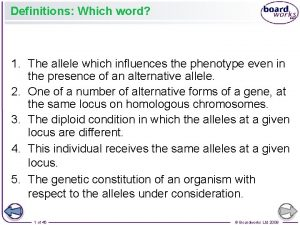 Definitions Which word 1 The allele which influences