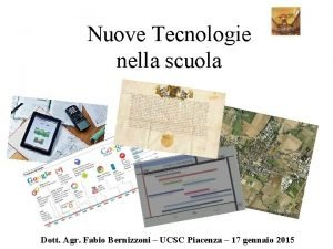 Nuove Tecnologie nella scuola Dott Agr Fabio Bernizzoni