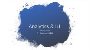 Analytics ILL Kerr Gardiner FIL Conference 2019 Analytics