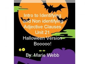 Intro to Identifying and Non identifying Adjective Clauses