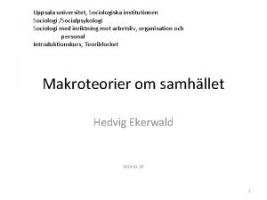Uppsala universitet Sociologiska institutionen Sociologi Socialpsykologi Sociologi med
