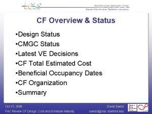 CF Overview Status Design Status CMGC Status Latest