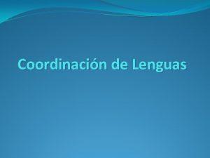 Coordinacin de Lenguas Coordinacin de Lenguas Requisito para