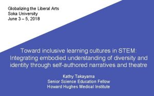 Globalizing the Liberal Arts Soka University June 3