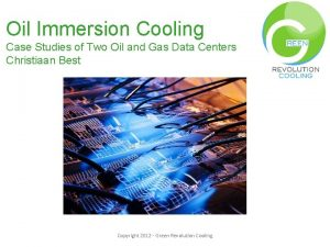 Oil Immersion Cooling Case Studies of Two Oil
